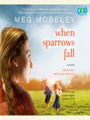 When Sparrows Fall (MP3): A Novel